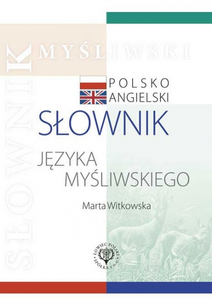 Książka Myśliwski Słownik Polsko-Angielski Autor: Maria Witkowska