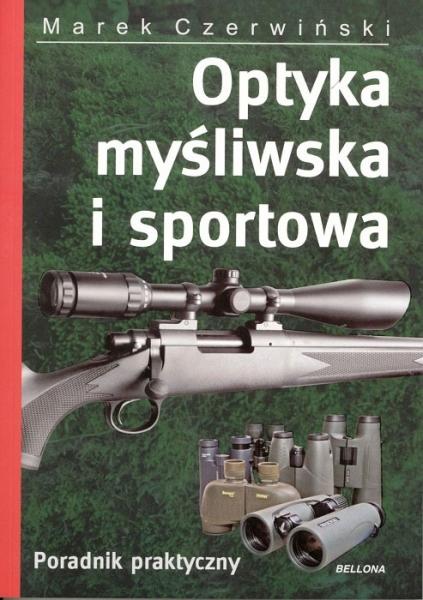 Książka Optyka myśliwska i sportowa Poradnik praktyczny Marek Czerwiński