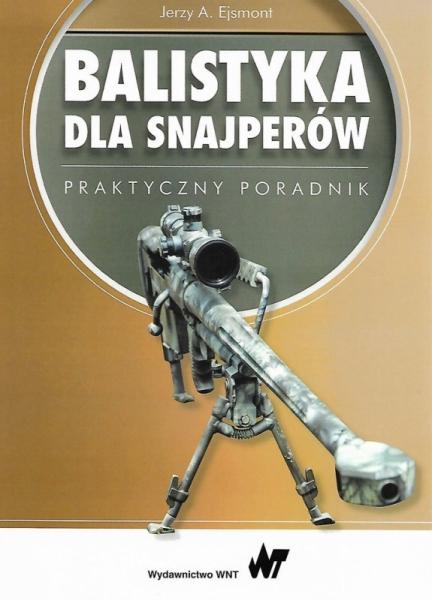 Książka Balistyka dla snajperów Autor: Jerzy Ejsmont