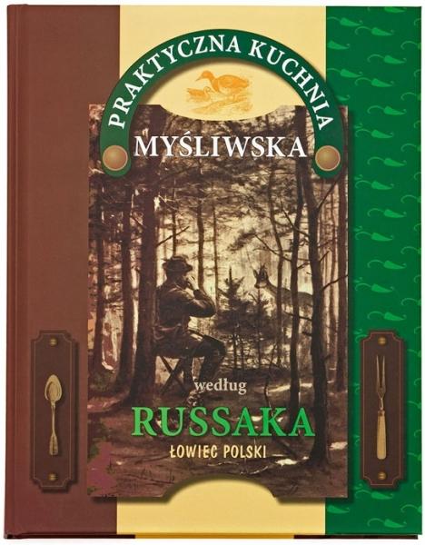 Książka Praktyczna kuchnia myśliwska Grzegorza Russaka