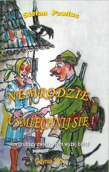 Książka Nemrodzie uśmiechnij się - humor myśliwski Stefan Pawlus