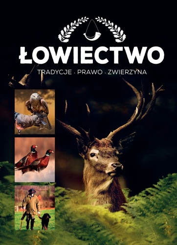 Książka Łowiectwo - tradycje, prawo, sokolnictwo, kynologia, broń, zwierzyna