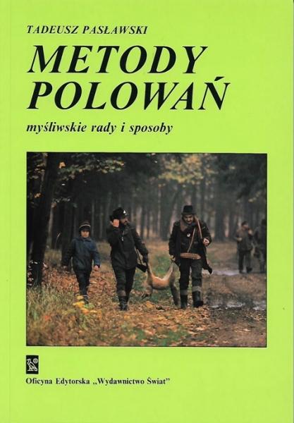 Metody polowań Tadeusz Pasławski myśliwskie rady