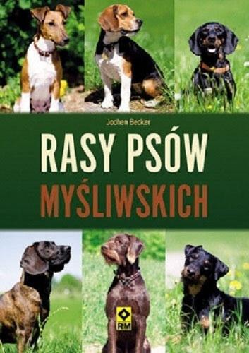 Książka Rasy psów myśliwskich Jochen Becker