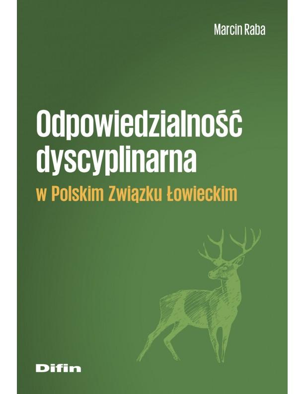 Odpowiedzialność dyscyplinarna w Polskim Związku Łowieckim Marcin Raba
