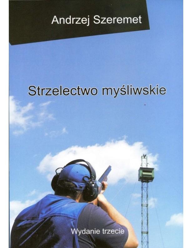 Strzelectwo myśliwskie Andrzej Szeremet