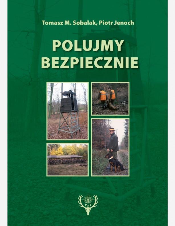 Polujmy bezpiecznie Tomasz Sobalak, Piotr Jenoch