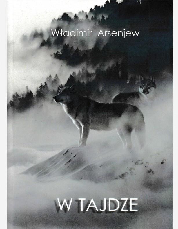Seria opowiadań myśliwskich: W Tajdze - Władimir Arsenjew