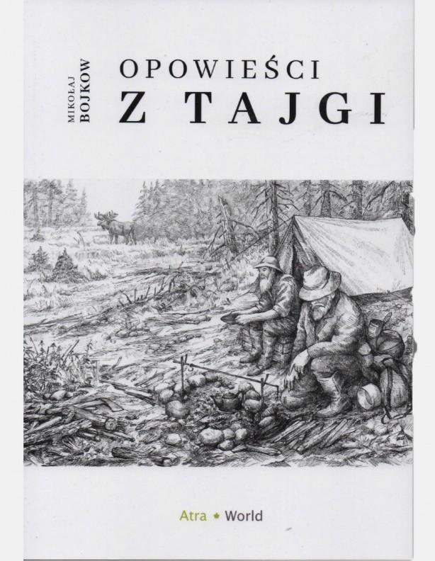Opowieści z tajgi. Mikołaj Bojkow
