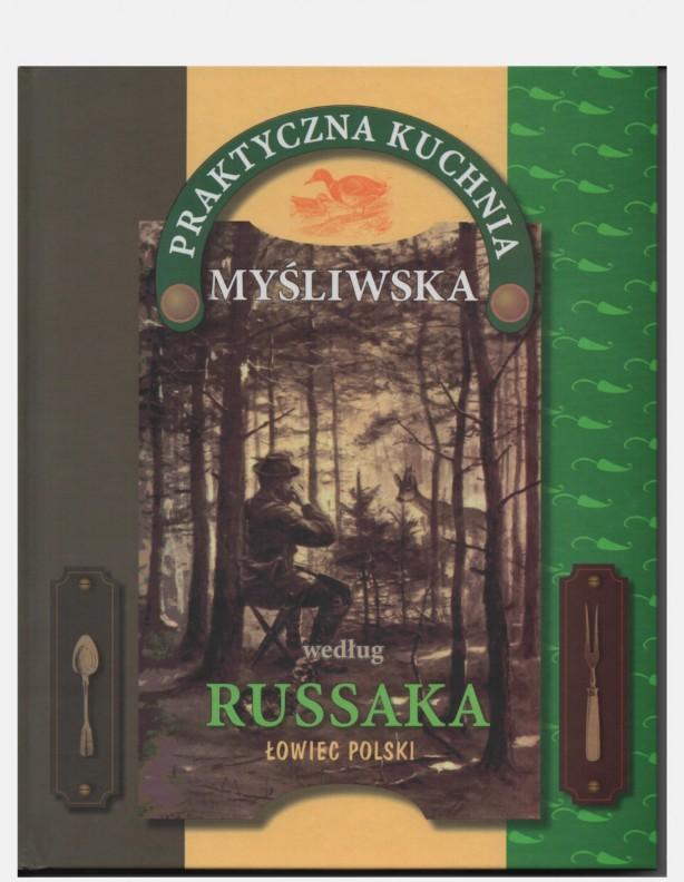 Praktyczna kuchnia myśliwska Grzegorza Russaka