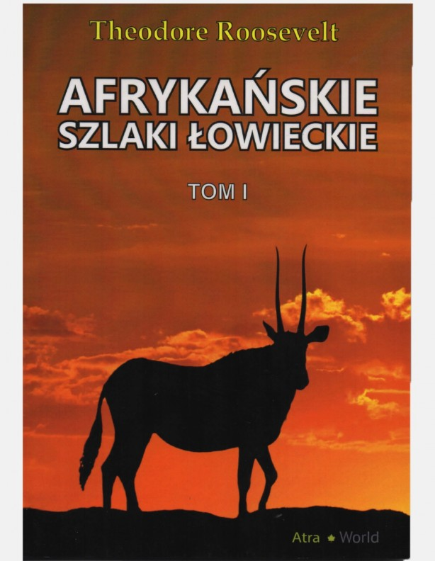 Książka Afrykańskie Szlaki Łowieckie tom I