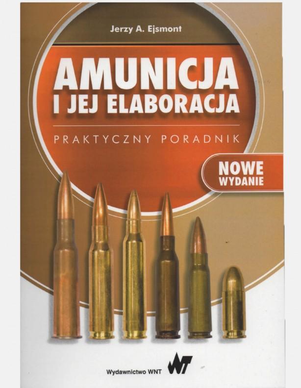 Amunicja i jej elaboracja Jerzy A. Ejsmont