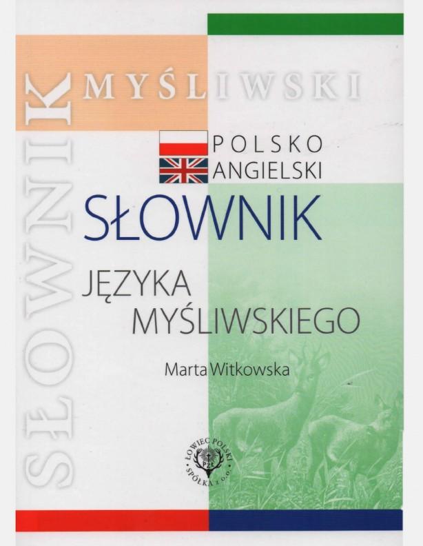 Myśliwski Słownik Polsko-Angielski Maria Witkowska
