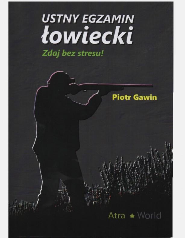 Książka Ustny egzamin łowiecki zdaj bez stresu! Piotr Gawin