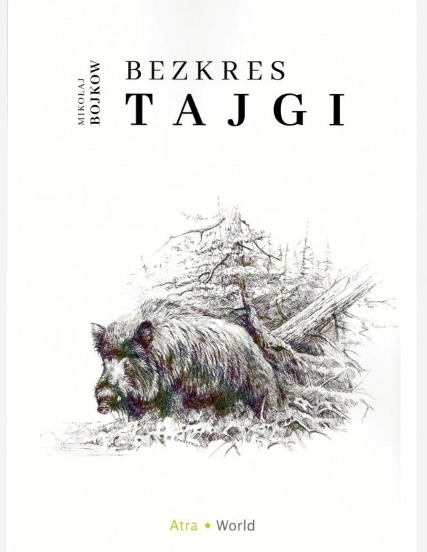 Bezkres Tajgi - Mikołaj Bojkow