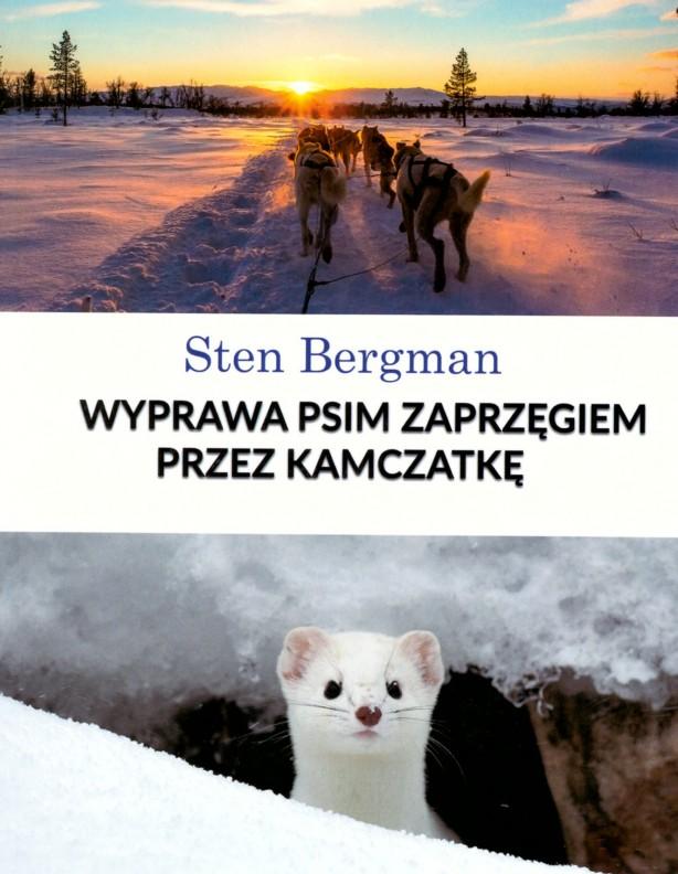 Wyprawa psim zaprzęgiem przez Kamczatkę - Sten Bergman