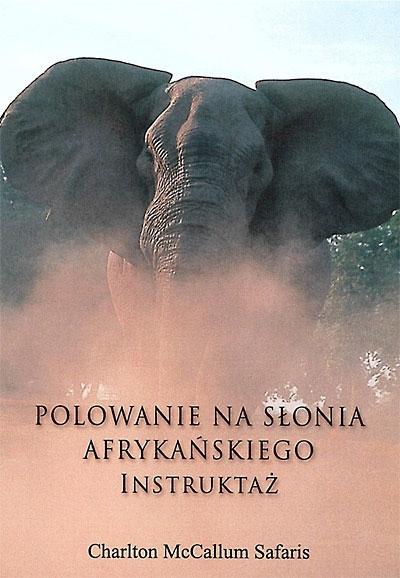 Polowanie na Słonia Afrykańskiego - Instruktaż