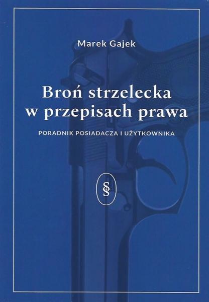 Poradnik Broń strzelecka w przepisach prawa