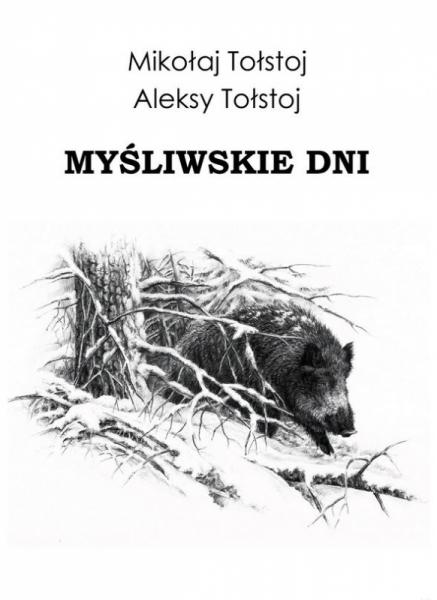 Myśliwskie dni - Mikołaj i Aleksy Tołstoj