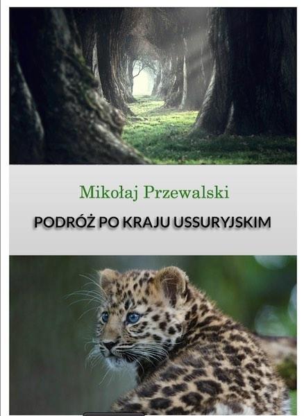 Podróż po kraju ussuryjskim - Mikołaj Przewalski