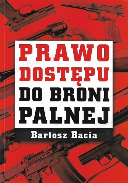 Prawo dostępu do broni palnej - Bartosz Bacia